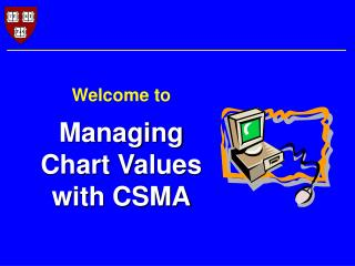 Welcome to  Managing  Chart Values  with CSMA