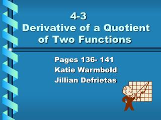 4-3 Derivative of a Quotient 	of Two Functions