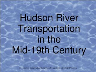 Hudson River Transportation in the Mid-19th Century
