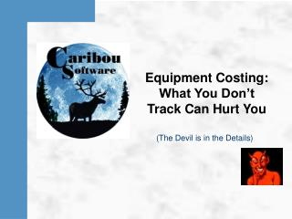 Equipment Costing: What You Don't Track Can Hurt You