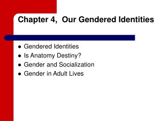 Chapter 4,  Our Gendered Identities