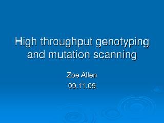 High throughput genotyping and mutation scanning