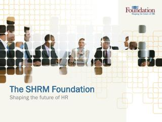 The SHRM Foundation
