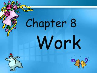 Chapter 8  Work