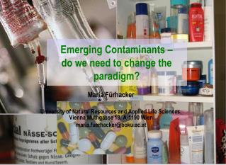 Emerging Contaminants –  do we need to change the paradigm?