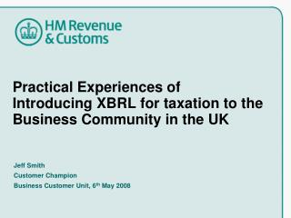 Practical Experiences of Introducing XBRL for taxation to the Business Community in the UK