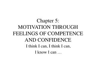 Chapter 5:  MOTIVATION THROUGH FEELINGS OF COMPETENCE AND CONFIDENCE