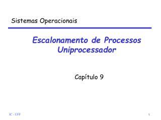 Escalonamento de Processos Uniprocessador