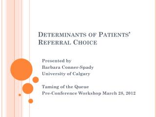Determinants of Patients' Referral Choice
