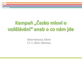 """Kampaň """"Česko mluví o vzdělávání"""" aneb o co nám jde"""