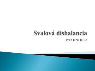 Svalová  disbalancia