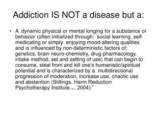 Addiction IS NOT a disease but a: