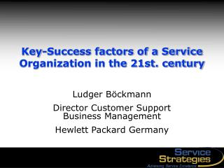 Key-Success factors of a Service Organization in the 21st. century
