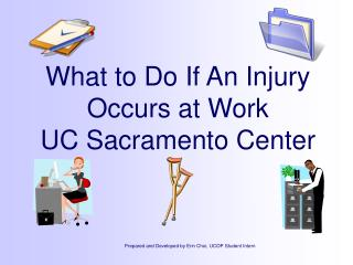 What to Do If An Injury Occurs at Work UC Sacramento Center