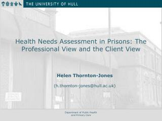 Health Needs Assessment in Prisons: The Professional View and the Client View