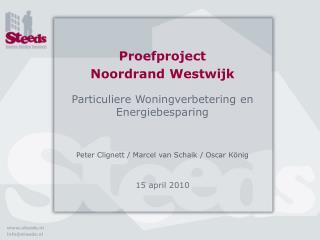 Proefproject Noordrand Westwijk Particuliere Woningverbetering en Energiebesparing
