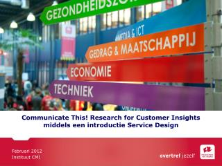 Communicate This! Research for Customer Insights  middels een introductie Service Design