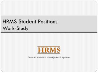 HRMS Student Positions  Work-Study