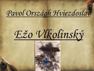 Pavol Orsz�gh Hviezdoslav