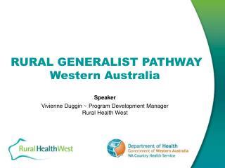 RURAL GENERALIST PATHWAY Western Australia