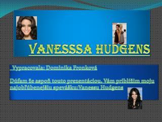 Vanesssa Hudgens