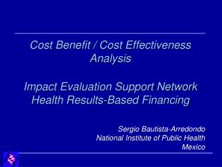 Sergio Bautista-Arredondo National Institute of Public Health Mexico