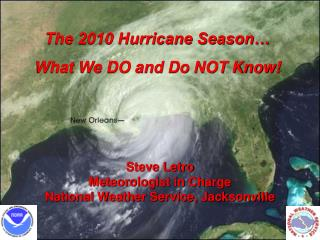 The 2010 Hurricane Season… What We DO and Do NOT Know!