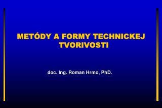 METÓDY A FORMY TECHNICKEJ TVORIVOSTI