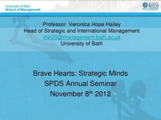 Brave Hearts: Strategic Minds SPDS Annual Seminar November 8 th  2012
