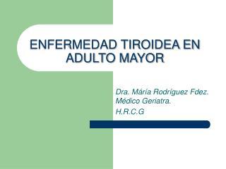 ENFERMEDAD TIROIDEA EN ADULTO MAYOR