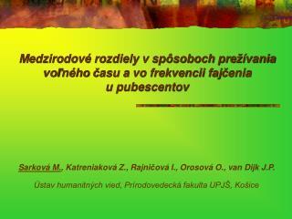 Sarková M. , Katreniaková Z., Rajni č ová I., Orosová O., van Dijk J.P.