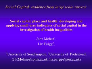John Mohan 1 ,  Liz Twigg 2 ,  1 University of Southampton,  2 University of  Portsmouth