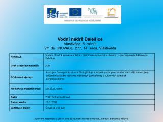 Vodní nádrž Dalešice Vlastivěda, 5. ročník VY_32_INOVACE_277 ,  14 .  sada, Vlastivěda