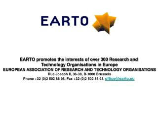 EARTO promotes the interests of over 300 Research and  Technology Organisations in Europe