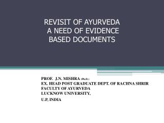 REVISIT OF AYURVEDA   A NEED OF EVIDENCE BASED DOCUMENTS