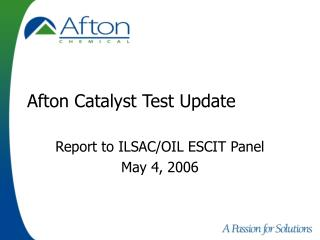 Afton Catalyst Test Update