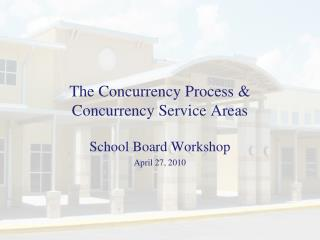 The Concurrency Process & Concurrency Service Areas