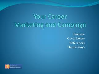 Your Career  Marketing and Campaign