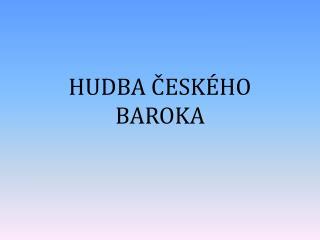 HUDBA ?ESK�HO BAROKA