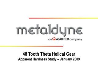 48 Tooth Theta Helical Gear Apparent Hardness Study – January 2009