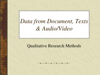 Data from Document, Texts & Audio/Video