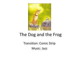 The Dog and the Frog