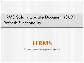 HRMS Salary Update Document (SUD) Refresh Functionality