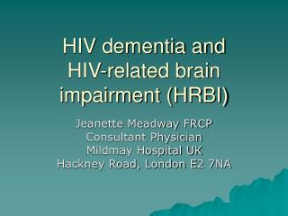 HIV dementia and HIV-related brain impairment (HRBI)
