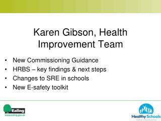 Karen Gibson, Health Improvement Team
