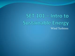 SET 101 – Intro to Sustainable Energy