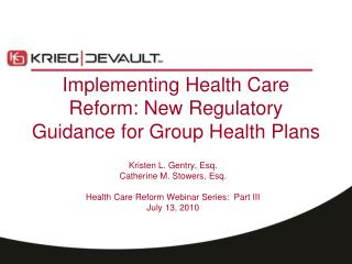 Implementing Health Care Reform: New Regulatory Guidance for Group Health Plans