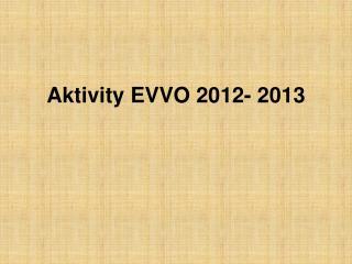Aktivity EVVO 2012- 2013