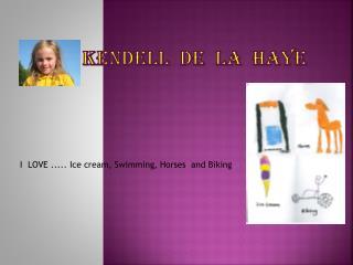 Kendell   de  la   Haye