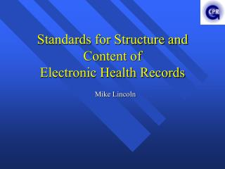 Standards for Structure and Content of  Electronic Health Records